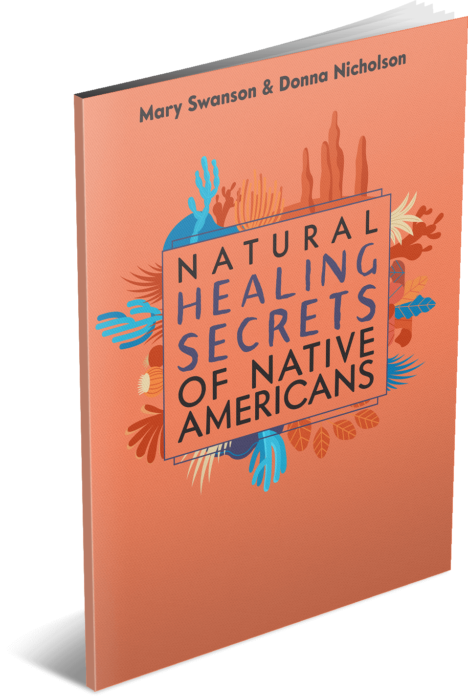 Natural Healing Secrets Of Native Americans
